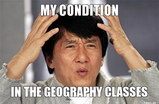 Photo source: http://www.troll.me/2013/01/13/jackie-chan-whut/my-condition-in-the-geography-classes/